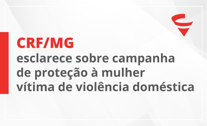 CRF/MG esclarece sobre campanha de proteção à mulher vítima de violência doméstica